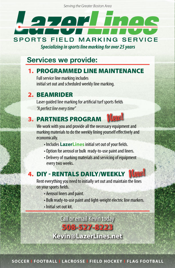 LazerLines Sports Field Marking Service. Serving the Greater Boston Area. Specializing in youth sports line marking for over 25 years.
